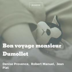 Bon voyage monsieur Dumollet