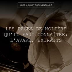 Les pages de Molière qu'il faut connaître: L'avare, extraits
