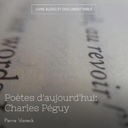 Poètes d'aujourd'hui: Charles Péguy