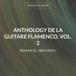 Anthology de la guitare flamenco, vol. 2