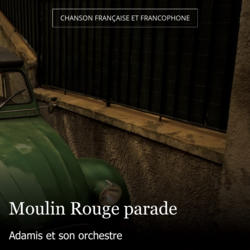 Moulin Rouge parade