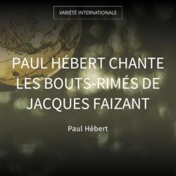 Paul Hébert chante les bouts-rimés de Jacques Faizant