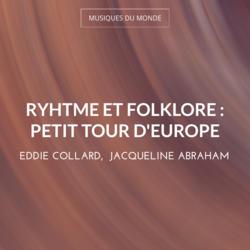 Ryhtme et folklore : Petit tour d'Europe
