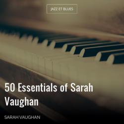 50 Essentials of Sarah Vaughan
