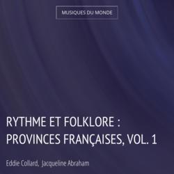 Rythme et folklore : provinces françaises, vol. 1