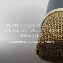 Textes classiques : Guerre et paix / Anna Karénine
