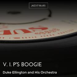 V. I. P's Boogie