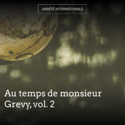 Au temps de monsieur Grevy, vol. 2