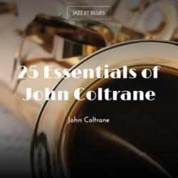 25 Essentials of John Coltrane