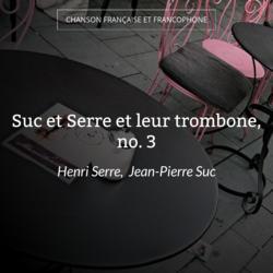 Suc et Serre et leur trombone, no. 3