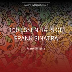 100 Essentials of Frank Sinatra