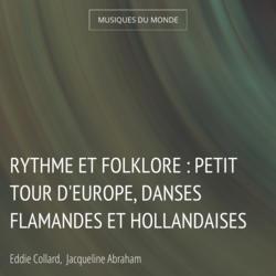 Rythme et folklore : Petit tour d'Europe, danses flamandes et hollandaises