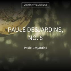 Paule Desjardins, no. 8
