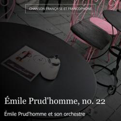 Émile Prud'homme, no. 22