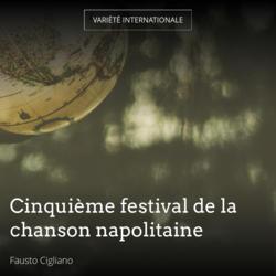 Cinquième festival de la chanson napolitaine