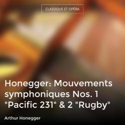"""Honegger: Mouvements symphoniques Nos. 1 """"Pacific 231"""" & 2 """"Rugby"""""""