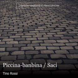 Piccina-banbina / Saci