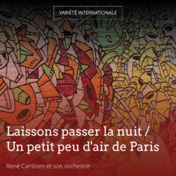Laissons passer la nuit / Un petit peu d'air de Paris