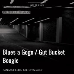 Blues a Gogo / Gut Bucket Boogie