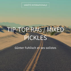 Tip-Top Rag / Mixed Pickles