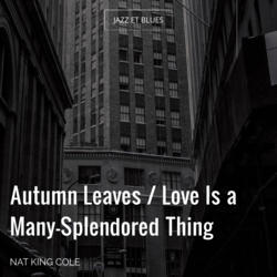 Autumn Leaves / Love Is a Many-Splendored Thing