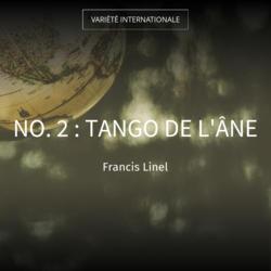 No. 2 : Tango de l'âne