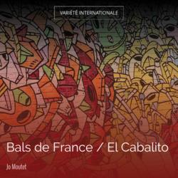 Bals de France / El Cabalito