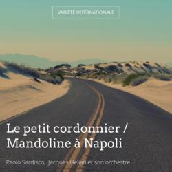 Le petit cordonnier / Mandoline à Napoli