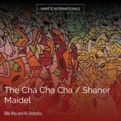 The Cha Cha Cha / Shaner Maidel