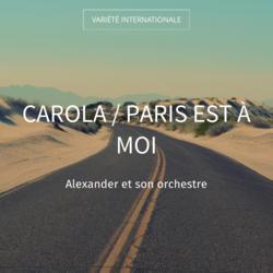 Carola / Paris est à moi