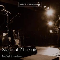 Stardsut / Le soir