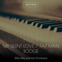 My Silent Love / Fat Man Boogie