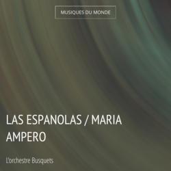 Las Espanolas / Maria Ampero