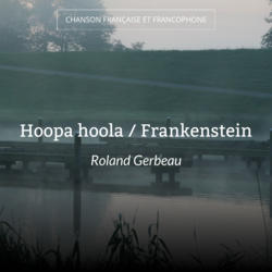Hoopa hoola / Frankenstein