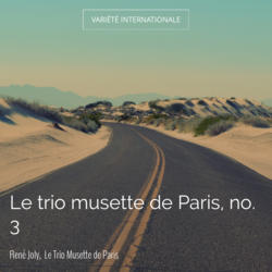 Le trio musette de Paris, no. 3