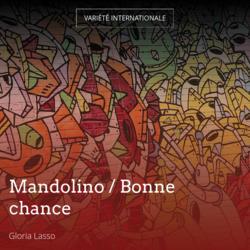 Mandolino / Bonne chance