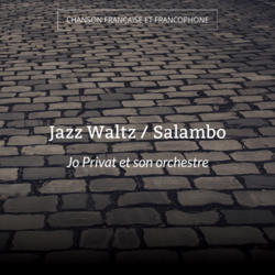 Jazz Waltz / Salambo