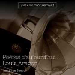 Poètes d'aujourd'hui : Louis Aragon