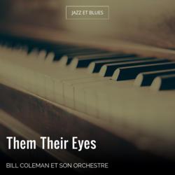 Them Their Eyes