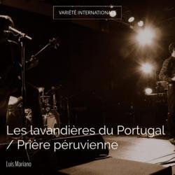 Les lavandières du Portugal / Prière péruvienne