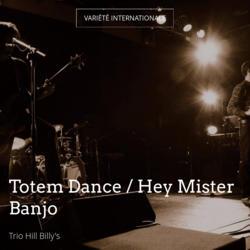 Totem Dance / Hey Mister Banjo
