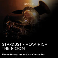Stardust / How High the Moon