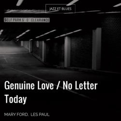Genuine Love / No Letter Today