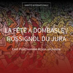 La fête à Dombasle / Rossignol du Jura