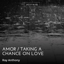 Amor / Taking a Chance on Love