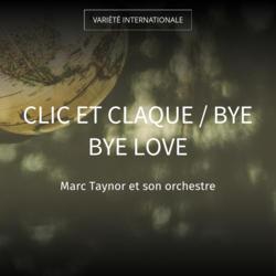 Clic et claque / Bye Bye Love