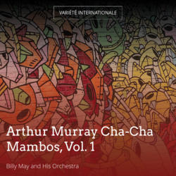 Arthur Murray Cha-Cha Mambos, Vol. 1