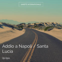 Addio a Napoli / Santa Lucia