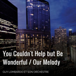You Couldn't Help but Be Wonderful / Our Melody