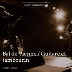 Bal de Vienne / Guitare et tambourin
